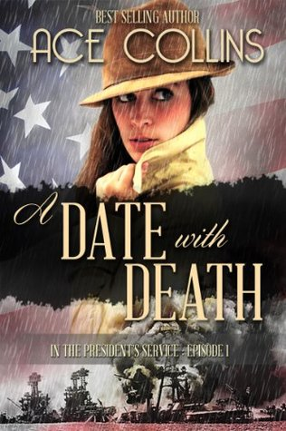 A Date With Death(In the Presidents Service  1)