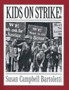 Kids On Strike! by Susan Campbell Bartoletti
