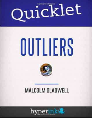 Book Quicklet Outliers Malcolm Gladwell Pdf By The Quicklet Team