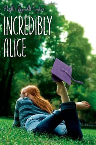 Incredibly Alice by Phyllis Reynolds Naylor