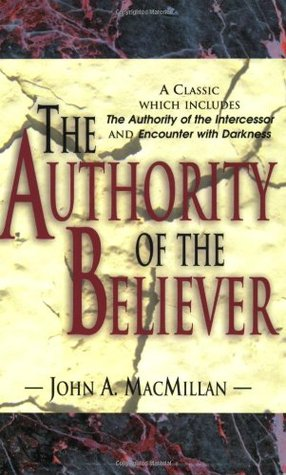 The Authority Of Believer By John A MacMillan
