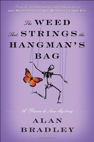 The Weed That Strings the Hangman's Bag by Alan Bradley
