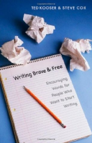 Writing Brave and Free by Ted Kooser
