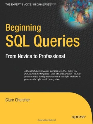 Beginning SQL queries : from novice to professional
