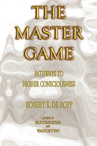 The Master Game (Consciousness Classics)
