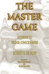 The Master Game (Consciousness Classics)