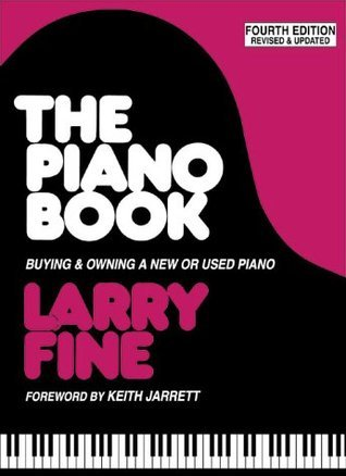 The Piano Book: Buying  Owning a New or Used Piano