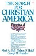 The Search for Christian America by Mark A. Noll
