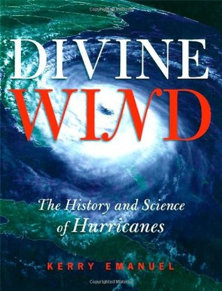 Divine Wind: The History and Science of Hurricanes