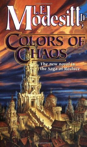 Colors of Chaos (The Saga of Recluce #9)
