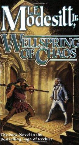 Wellspring of Chaos(The Saga of Recluce 12)