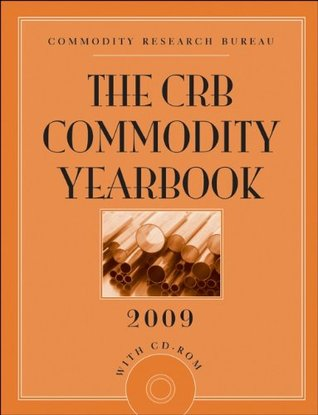 The CRB Commodity Yearbook 2009 [With CDROM]