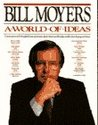 World of Ideas by Bill Moyers