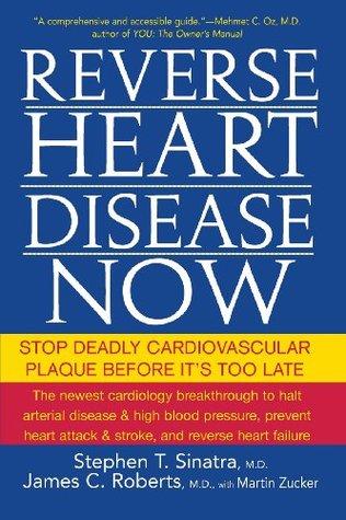 Reverse Heart Disease Now by Stephen Sinatra