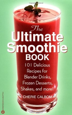Ultimate Smoothie Book by Cherie Calbom