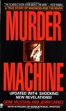 Murder Machine: A True Story of Murder, Madness, and the Mafia