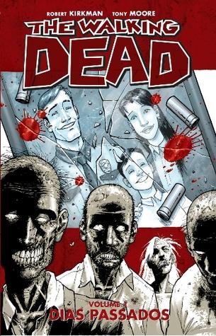 The Walking Dead, Vol. 1: Dias Passados(The Walking Dead 1) (ePUB)