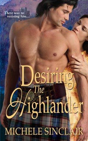 Desiring the Highlander by Michele Sinclair