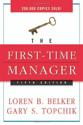 The First-Time Manager by Loren B. Belker