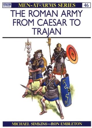 The Roman Army from Caesar to Trajan (Osprey Men-at-Arms #46)