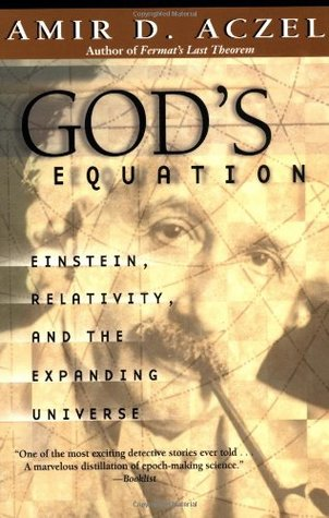God's Equation: Einstein, Relativity, and the Expa...