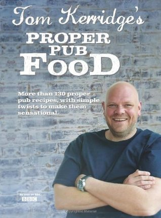 Tom kerridges proper pub food by tom kerridge tom kerridges proper pub food forumfinder Choice Image