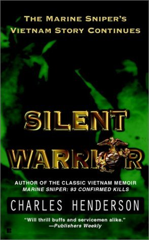 Silent Warrior: The Marine Snipers Story Vietnam Continues