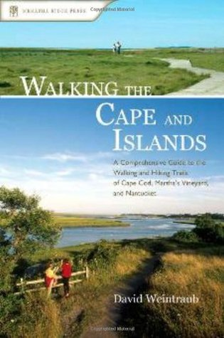 Walking the Cape and Islands by David Weintraub