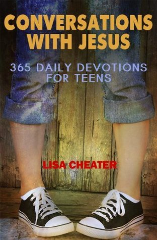 Conversations With Jesus: 365 Inspirational Meditations For Christian Teens