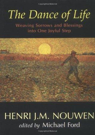 The Dance of Life by Henri J.M. Nouwen