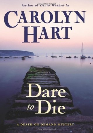 Dare to Die by Carolyn G. Hart