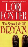 The Secret Life Of Bryan by Lori Foster