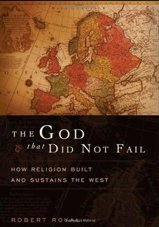 the-god-that-did-not-fail-how-religion-built-and-sustains-the-west
