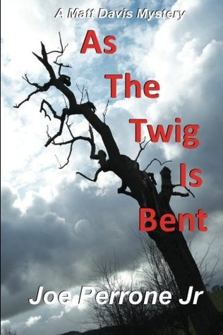 As the Twig Is Bent (Matt Davis Mysterie...