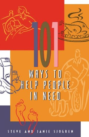 101 Ways to Help People in Need by Janie Sjogren