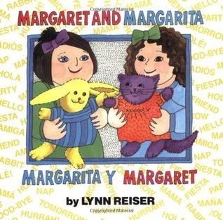 Margaret and Margarita/Margarita y Margaret by Lynn Reiser