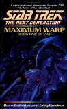 Maximum Warp: Book One (Star Trek: The Next Generation, #62)