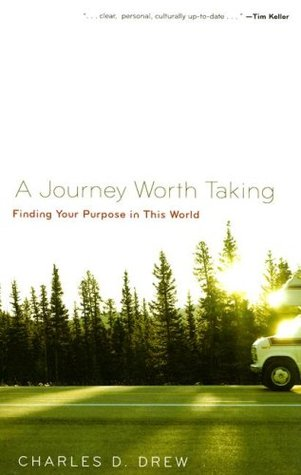 A Journey Worth Taking: Finding Your Purpose in This World