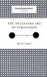The Necessary Art of Persuasion