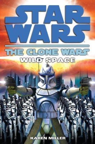 Wild Space (Star Wars: The Clone Wars, #2)