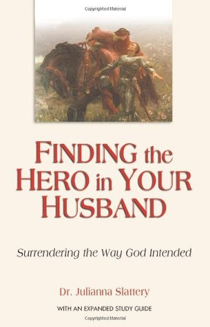 Finding the Hero in Your Husband: Surrendering the Way God Intended