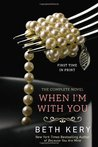 When I'm with You: The Complete Novel (Because You Are Mine, #2)