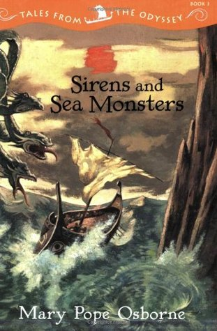 Sirens and Sea Monsters (Tales from the Odyssey #3)