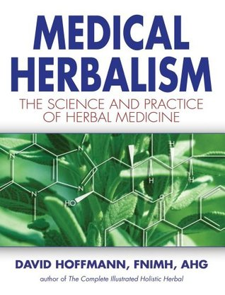 Medical Herbalism: The Science and Practice of Herbal Medicine
