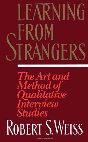 Learning From Strangers: The Art and Method of Qualitative Interview Studies