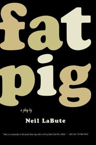 Fat Pig by Neil LaBute