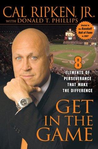 Get in the Game by Cal Ripken Jr.