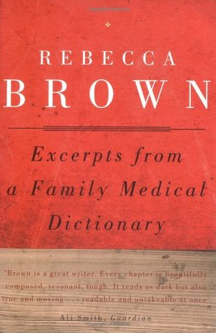 Excerpts from a Family Medical Dictionary by Rebecca Brown