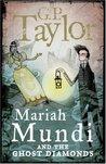 Mariah Mundi and the Ghost Diamonds (Mariah Mundi, #2)