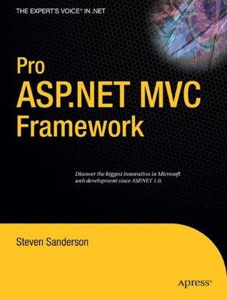 Pro ASP.NET MVC Framework by Steven Sanderson